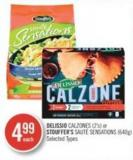Delissio Calzones (2's) or Stouffer's Sauté Sensations (640g)