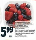 Store Made Fruit Sensations Mixed Berry 335 G - Pineapple Sensation 360 G - Sliced Strawberries 360 G - Pineapple/berry Sensation 360 G - Deluxe Fruit Salad 380 G