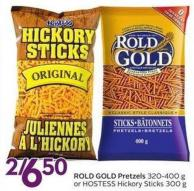 Rold Gold Pretzels 320-400 g or Hostess Hickory Sticks 300 g