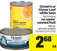 Ocean's Or Clover Leaf White Tuna  - 142/170 g or No Name Canned Fruit - 796 mL