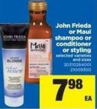 John Frieda Or Maui Shampoo Or Conditioner Or Styling