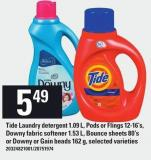 Tide Laundry Detergent 1.09 L.pods Or Flings! 12-16's - Downy Fabric Softener 1.53 L - Bounce Sheets 80's Or Downy Or Gain Beads 162 G
