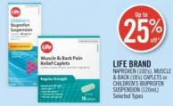Life Brand Naproxen (100's) - Muscle & Back (18's) Caplets or Children's Ibuprofen Suspension (120ml)