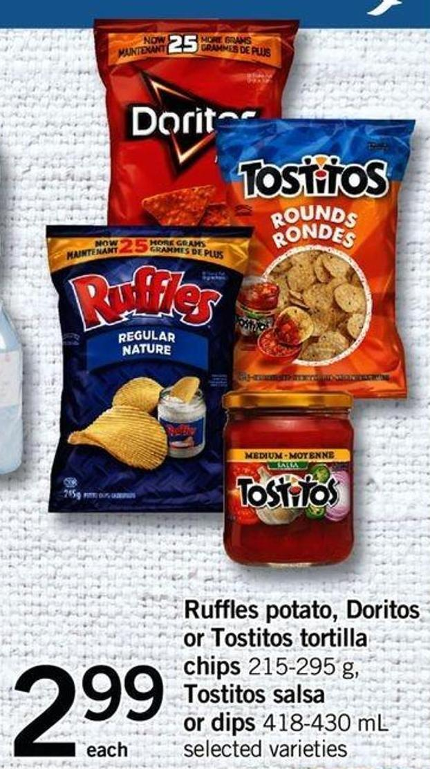 Ruffles Potato - Doritos Or Tostitos Tortilla Chips - 215-295 G - Tostitos Salsa Or Dips - 418-430 Ml