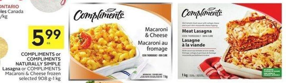 Compliments or Compliments Naturally Simple Lasagna or Compliments Macaroni & Cheese Frozen Selected 908 G-1 Kg