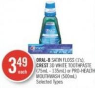 Oral-b Satin Floss (1's) - Crest 3D White Toothpaste (75ml - 135ml) or Pro-health Mouthwash (500ml)
