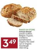 Artisan Bread Potato Scallion - Belgian - 9-grain - Cranberry Pumpkinseed - Organic Flax Seed Rye or Organic Sourdough 450-515 g