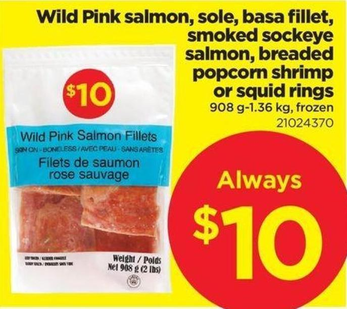 Wild Pink Salmon - Sole - Basa Fillet - Smoked Sockeye Salmon - Breaded Popcorn Shrimp Or Squid Rings - 908 G-1.36 Kg