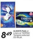 Always Pads or Liners or Tampax Tampons Selected 20-96 Pk