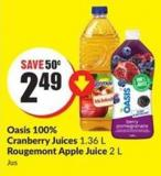 Oasis 100% Cranberry Juices 1.36 L Rougemont Apple Juice 2 L