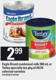 Eagle Brand Condensed Milk - 300 Ml Or Tetley Specialty Tea .Pkg Of 20/24