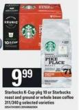 Starbucks K-cup Pkg 10 Or Starbucks Roast And Ground Or Whole Bean Coffee 311/340 G