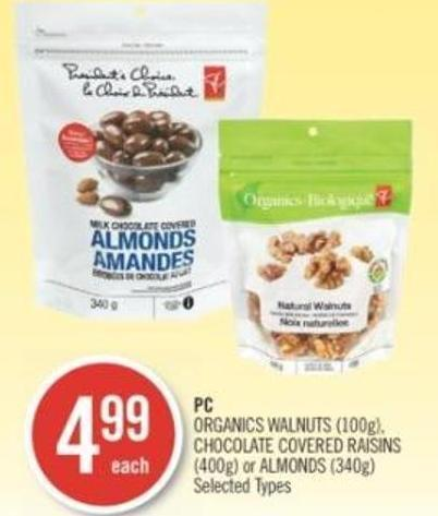 PC Organics Walnuts (100g) - Chocolate Covered Raisins (400g) or Almonds (340g)