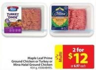 Maple Leaf Prime Ground Chicken or Turkey or Mina Halal Ground Chicken