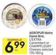 Agropur Notre Dame Brie - L'extra Camembert or Champfleury Cheeses Selected 170-180 g
