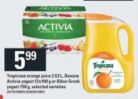Tropicana Orange Juice 2.63 L - Danone Activia Yogurt 12x100 g Or Oikos Greek Yogurt 750 g