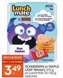 Schneiders or Maple Leaf Weiners 375 g or Lunch Kits 75-132 g Selected