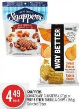 Snappers Chocolate Clusters (170g) or Way Better Tortilla Chips (156g)