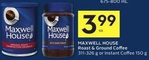 Maxwell House Roast & Ground Coffee 311-326 g or Instant Coffee 150 g