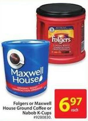 Folgers or Maxwell House Ground Coffee or Nabob K-cups