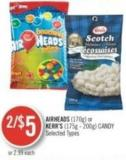 Airheads (170g) or Kerr's (175g - 200g) Candy
