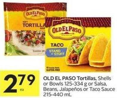 Old El Paso Tortillas - Shells or Bowls 125-334 g or Salsa - Beans - Jalapeños or Taco Sauce 215-440 mL