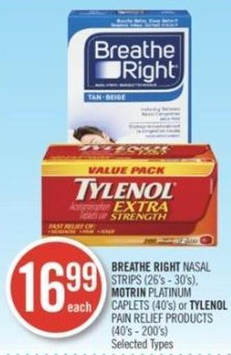 Breathe Right Nasal Strips (26's-30's) Motrin Platinum Caplets (40's) or Tylenol Pain Relief Products (40's - 200's)