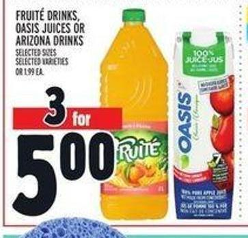 Fruité Drinks - Oasis Juices or Arizona Drinks