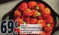 Fresh 2 Go Meatballs With Tomato Sauce