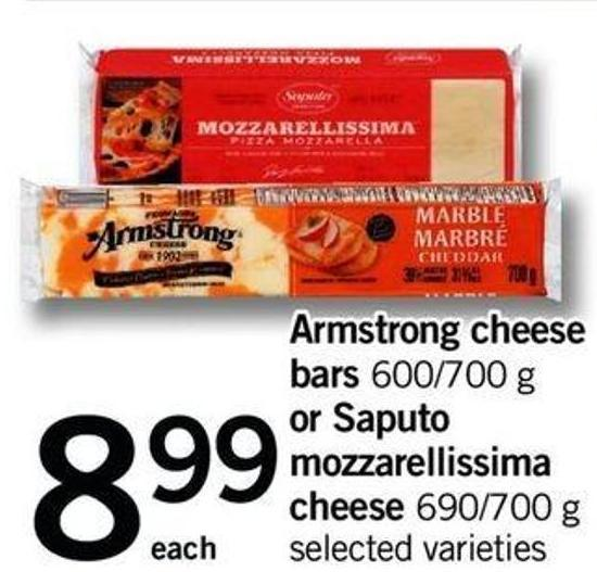 Armstrong Cheese Bars 600/700 G Or Saputo Mozzarellissima Cheese 690/700 G
