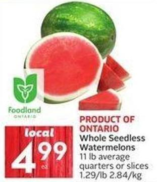 Whole Seedless Watermelons 11 Lb Average Quarters or Slices 1.29/lb 2.84/kg