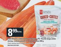 Fresh Atlantic Salmon Fillets 19.82/kg Or PC Pacific Large White Shrimp - Cooked Peeled 31-40 Per Lb Frozen 400 g