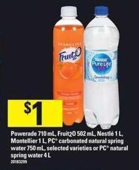 Powerade - 710 Ml - Fruit2o .502 Ml - Nestlé - 1 L - Montellier 1 L - PC Carbonated Natural Spring Water - 750 Ml Or PC Natural Spring Water - 4l