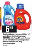 Tide Liquid Laundry Detergent 1.09 L Or 14's PODS - Downy Liquid Fabric Softener 1.23-1.53 L - Gain Flings 14's PODS - Bounce Sheets 105/120's - Downy Unstopables Or Bounce Scent Boosters 185 G