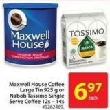 Maxwell House Coffee Large Tin 925 g or Nabob Tassimo Single Serve Coffee 125 - 14s