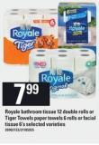 Royale Bathroom Tissue - 12 Double Rolls Or Tiger Towels Paper Towels - 6 Rolls Or Facial Tissue - 6's
