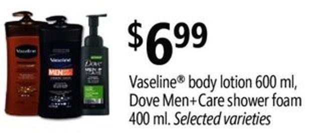 Vaseline Body Lotion - 600 Ml - Dove Men+care Shower Foam - 400 Ml