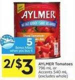 Aylmer Tomatoes 796 mL or Accents 540 mL - 5 Air Miles Bonus Miles