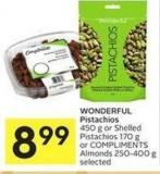 Wonderful Pistachios 450 g or Shelled Pistachios 170 g or Compliments Almonds 250-400 g