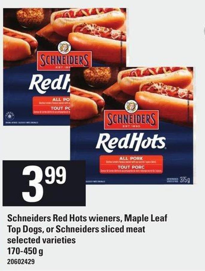 Schneiders Red Hots Wieners - Maple Leaf Top Dogs Or Schneiders Sliced Meat - 170-450 g