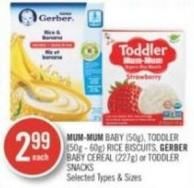 Mum-mum Baby (50g) - Toddler (50g - 60g) Rice Biscuits - Gerber Baby Cereal (227g) or Toddler Snacks