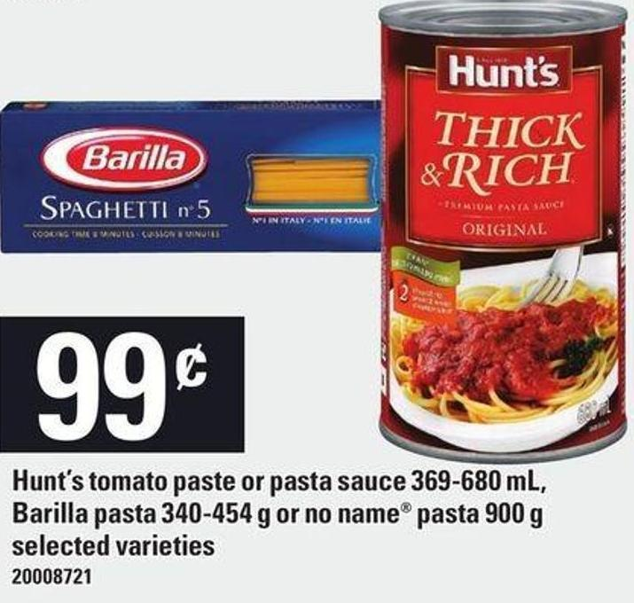 Hunt's Tomato Paste Or Pasta Sauce - 369-680 mL - Barilla Pasta - 340-454 g Or No Name Pasta - 900 g
