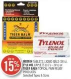 Motrin Tablets Liquid Gels (16's) Tylenol Caplets (16's-24-s) or Tiger Balm Topical Pain Relief Product
