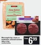 Marcangelo Tips - Roasts - Or Tenderloins - 340 G-1.2 Kg