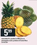 Avocados 6's - Product Of Mexico Or Pineapples Each - Product Of Costa Rica