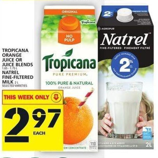 Tropicana Orange Juice Or Juice Blends Or Natrel Fine-filtered Milk