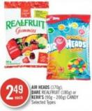 Air Heads (170g) - Dare Realfruit (180g) or Kerr's (90g - 200g) Candy