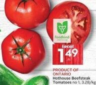 Hothouse Beefsteak Tomatoes No 1 - 3.28/kg Product Of Ontario