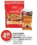 Black Diamond Cheestrings (8's) - Armstrong Cheese Snacks (10's) or Saputo Shredded (320g) Cheese