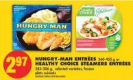 Hungry-man Entrées - 360-455 g or Healthy Choice Steamers Entrées - 283-306 g
